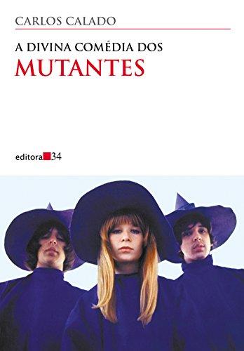 9788573260090: A divina comédia dos Mutantes (Coleção Ouvido musical) (Portuguese Edition)