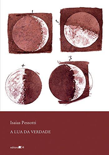 A lua da verdade (Portuguese Edition): Isaias Pessotti