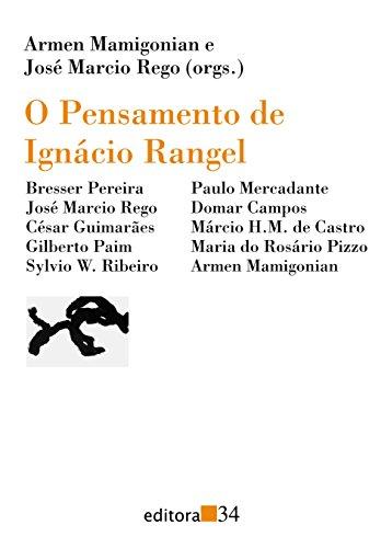 O pensamento de Ignacio Rangel (Portuguese Edition): Armen Mamigonian