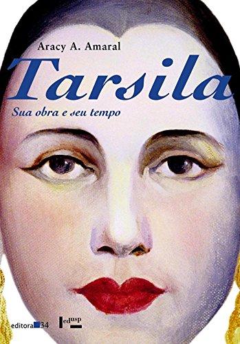 9788573262667: Tarsila, Sua Obra E Seu Tempo (Portuguese Edition)