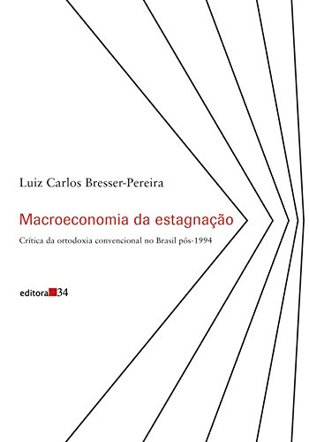 9788573263756: Macroeconomia Da Estagnacao: Critica Da Ortodoxia Convencional No Brasil Pos-1994 (Portuguese Edition)