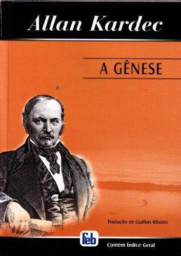 Gênese (A) (Portuguese Edition): Kardec, Allan