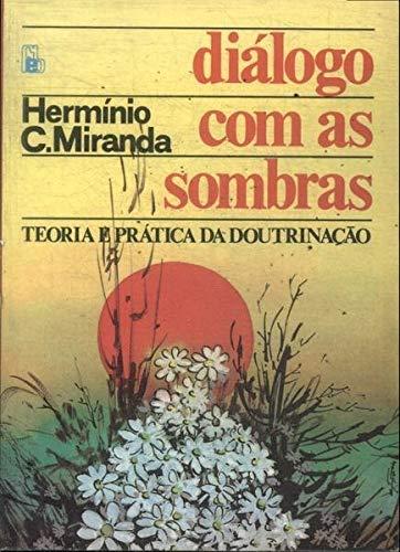 9788573280944: Dialogo Com As Sombras (TEORIA E PRATICA DA DOUTRINACAO)