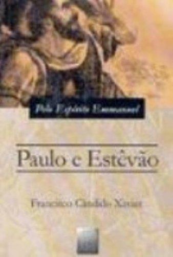 Paulo e Estêvão; episódios históricos do cristianismo: Xavier, Francisco Cândido
