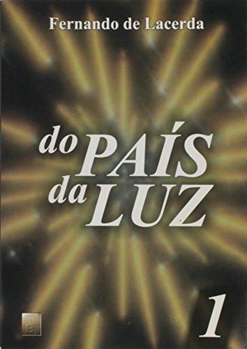 Do Pais Da Luz - Volume I: Fernando de Lacerda