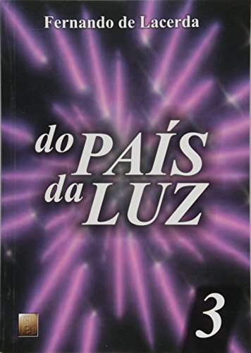 Do Pais Da Luz - Volume III: Fernando de Lacerda