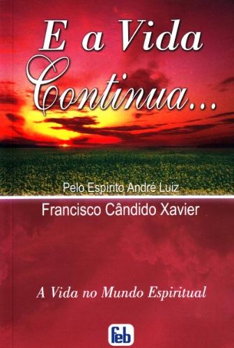 9788573283402: E a Vida Continua... (Portuguese Edition)