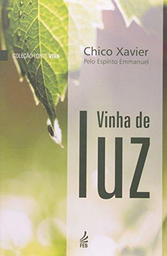 Vinha de Luz (Portuguese Edition): Xavier, Francisco C?ndido