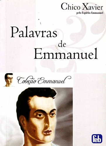 Palavras de Emmanuel (Portuguese Edition): Francisco Cândido Xavier
