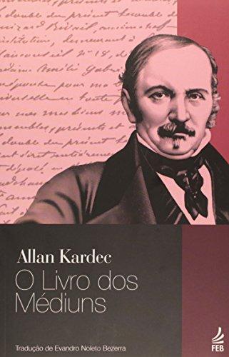 O Livro dos Mediuns (Portuguese Edition): Allan Kardec