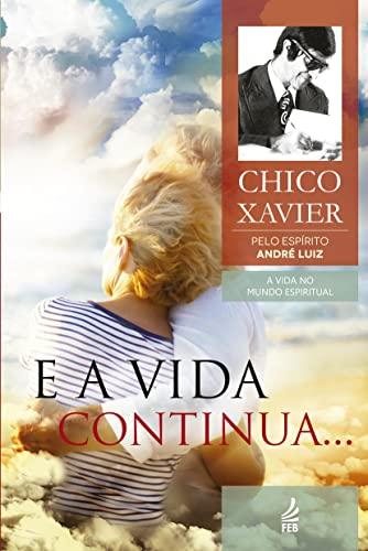 9788573288216: E A Vida Continua (Em Portuguese do Brasil)