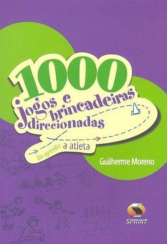 9788573322644: 1000 Jogos E Brincadeiras Direcionadas. De Aprendiz A Atleta (Em Portuguese do Brasil)