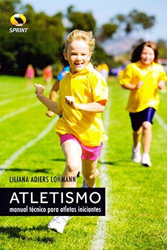9788573322965: Atletismo. Manual Técnico Para Atletas Iniciantes (Em Portuguese do Brasil)