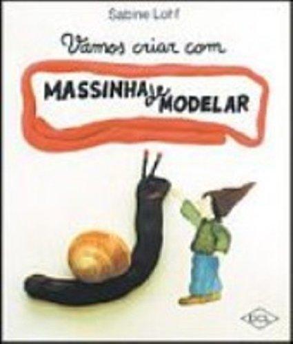 9788573382587: Vamos Criar Com Massinhas De Modelar (Em Portuguese do Brasil)