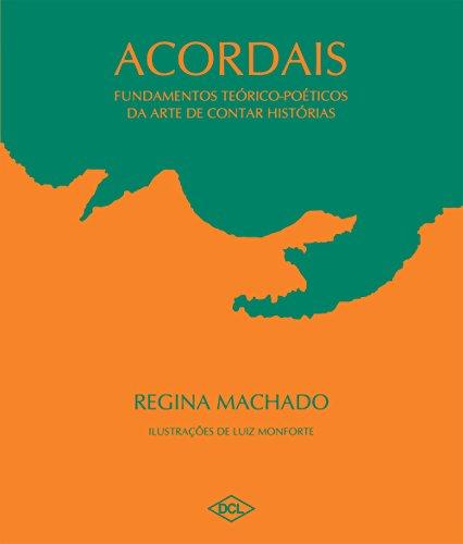 Acordais. Fundamentos Teóricos-poéticos da Arte de Contar: Regina Machado