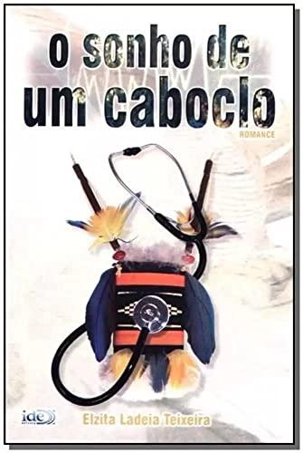 9788573413175: O Sonho De Um Caboclo (Em Portuguese do Brasil)