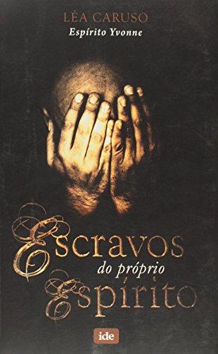 9788573415933: Escravos Do Proprio Espirito (Em Portuguese do Brasil)