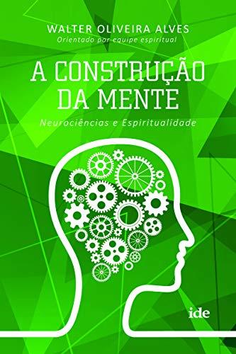 9788573416848: Construcao da Mente, A: Neurociencias e Espiritualidade