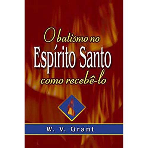 9788573436549: O BATISMO NO ESPIRITO SANTO COMO RECEBE - LO