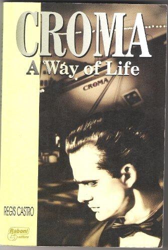 Croma a Way of Life: Regis Castro