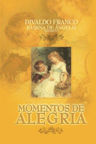 Momentos de Alegria (Portuguese Edition): Franco, Divaldo Pereira