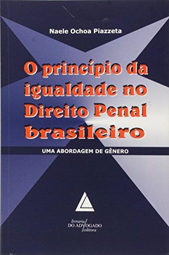 9788573481716: O princípio da igualdade no direito penal brasileiro: Uma abordagem de gênero (Portuguese Edition)
