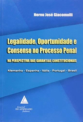 9788573483970: Legalidade Oportunidade e Consenso no Processo Penal