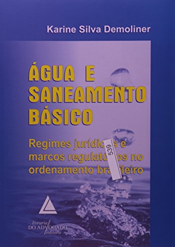 9788573485288: agua e Saneamento Basico: Regimes Jur'dicos e Marcos Regulatorios no Ordenamento Brasileiro