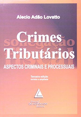 9788573485752: Crimes Tributarios - Aspectos Criminais e Processuais