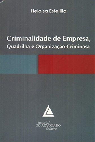 9788573485981: CRIMINALIDADE DE EMPRESA - QUADRILHA E ORGANIZACAO CRIMINOSA