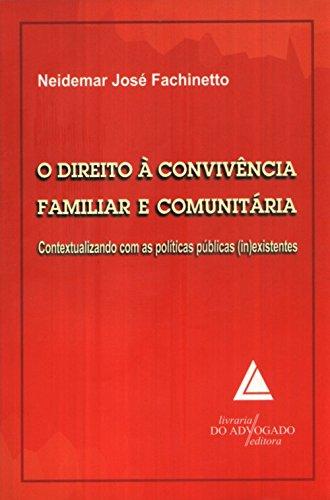 9788573486353: Direito a Convivencia Familiar e Comunitaria, O: Contextualizando Com as Pol'ticas Publicas (in) Existentes
