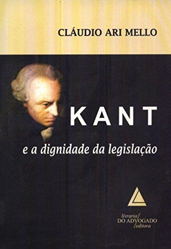 9788573486568: Kant e a Diginidade da Legislacao