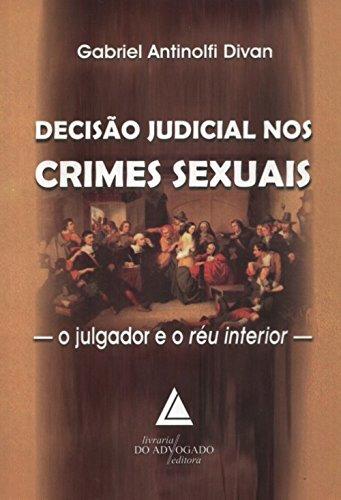 9788573486711: Decisao Judicial Nos Crimes Sexuais: O Julgador e o Reu Interior