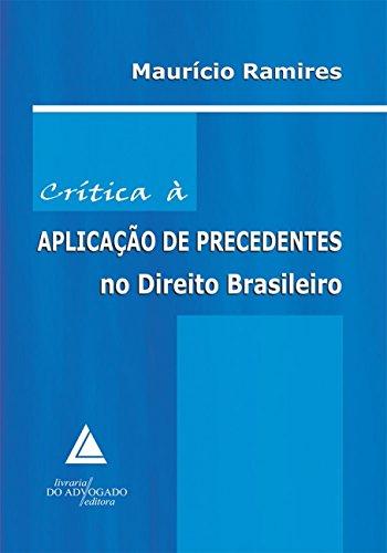 9788573486797: Cr'tica a Aplicacao de Precedentes no Direito Brasileiro