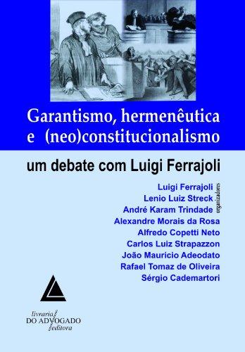 9788573488135: Garantismo, Hermeneutica e Neo Constitucionalismo: Um Debate com Luigi Ferrajoli