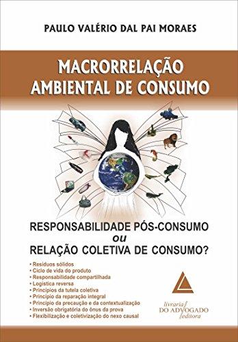 9788573488616: Macrorrelacao Ambiental de Consumo: Responsabilidade Pos-Consumo ou Relacao Coletiva de Consumo?