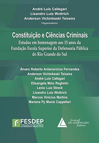 9788573489514: Constituicao e Ciencias Criminais: Estudos em Homenagem aos 15 Anos da Fundacao Escola Superior da Defensoria Publica