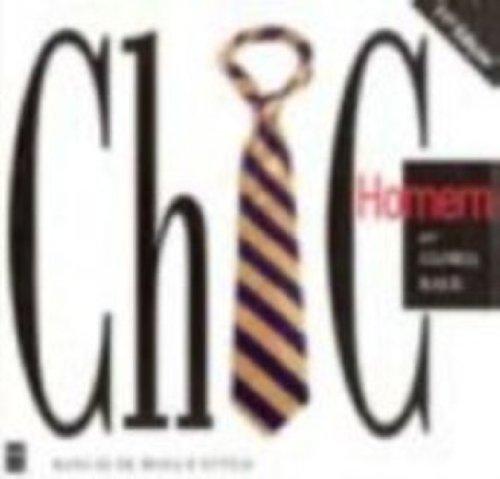 Chic Homen: Manual De Moda E Estilo: Gloria Kalil