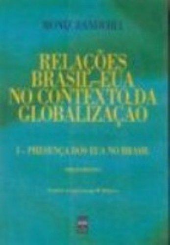 Relações Brasil-Eua No Contexto Da Globalização - Volume 1 (Em Portuguese do Brasil) - Luiz Alberto Moniz Bandeira