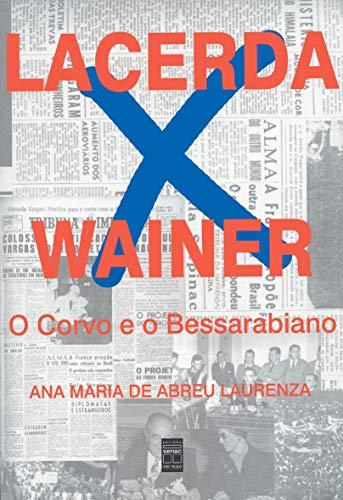 Lacerda x Wainer: O corvo e o bessarabiano (Portuguese Edition): Ana Maria de Abreu Laurenza