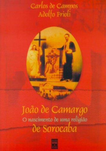 9788573590913: João de Camargo de Sorocaba: O nascimento de uma religião (Portuguese Edition)