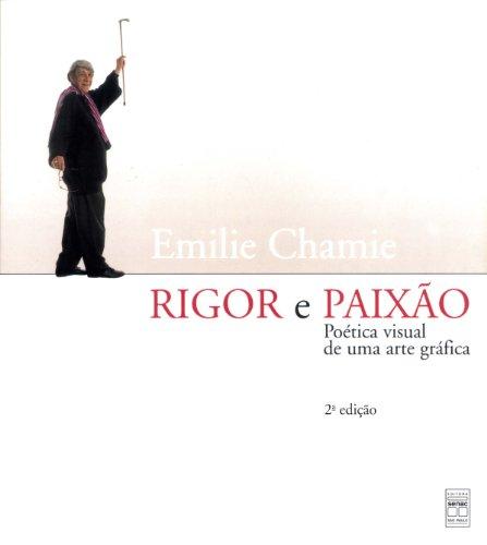 Rigor e paixao: Poetica visual de uma arte grafica (Portuguese Edition): Chamie, Emilie
