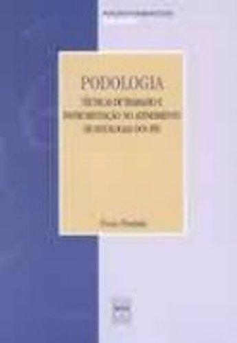 9788573591019: Podologia. Tecnicas De Trabalho E Atendimento De Patologia (Em Portuguese do Brasil)