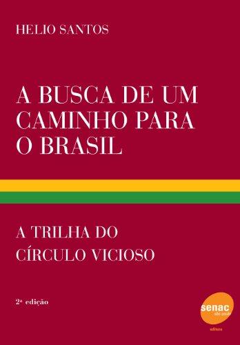 9788573592344: A busca de um caminho para o Brasil: A trilha do círculo vicioso (Portuguese Edition)