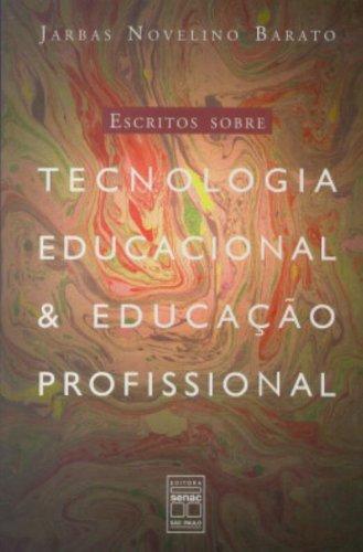 9788573592504: Escritos Sobre Tecnologia Educacional e Educação Profissional