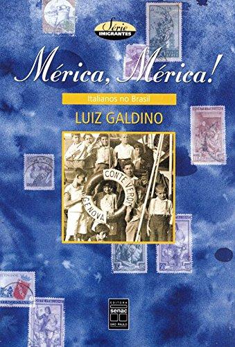 Mérica, Mérica! : italianos no Brasil. --: Galdino, Luiz