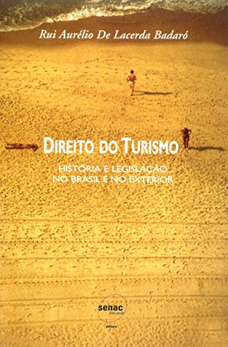 Direito do turismo : história e legislação: Badaró, Rui Aurélio