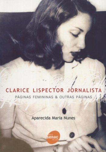 Clarice Lispector Jornalista (Em Portuguese do Brasil): Maria Ines Nunes