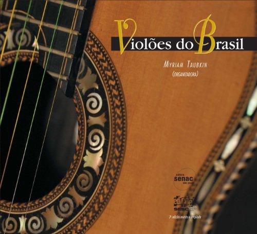 Violões do Brasil. (Inclui DVD): Taubkin, Myriam (Organizadora):