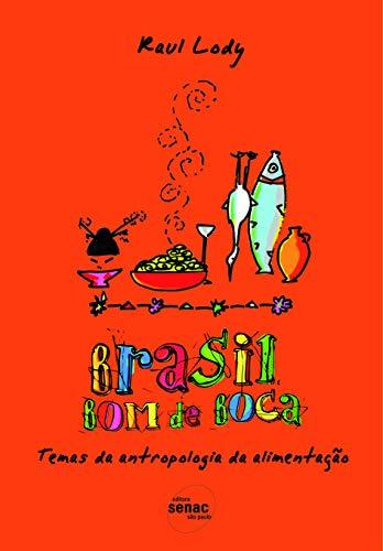 9788573597240: Brasil Bom de Boca: Temas de Antropologia Da Alimentacao (Portuguese Edition)